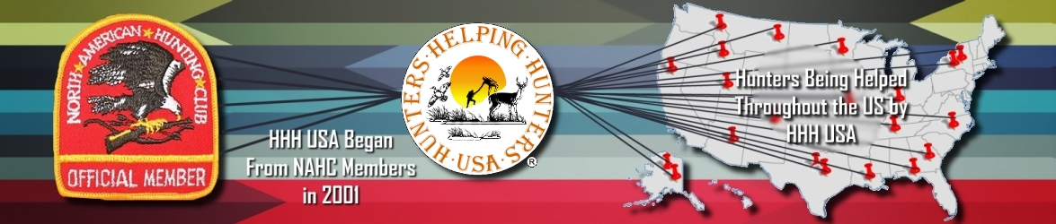 Hunters Helping Hunters USA (HHH-USA) began from NAHC Members in 2001